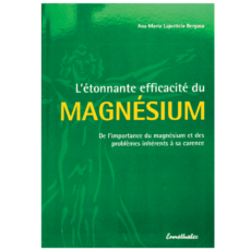 Le magnesium et la santé par Ana Maria Lajusticia Bergasa